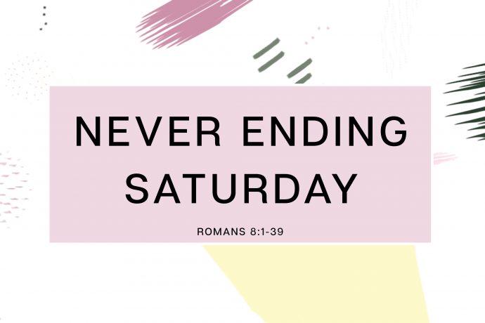 Never Ending Saturday
